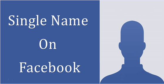 How to make Single Name Account on Facebook?