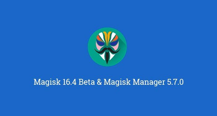 Magisk 16.4 Beta and Magisk Manager