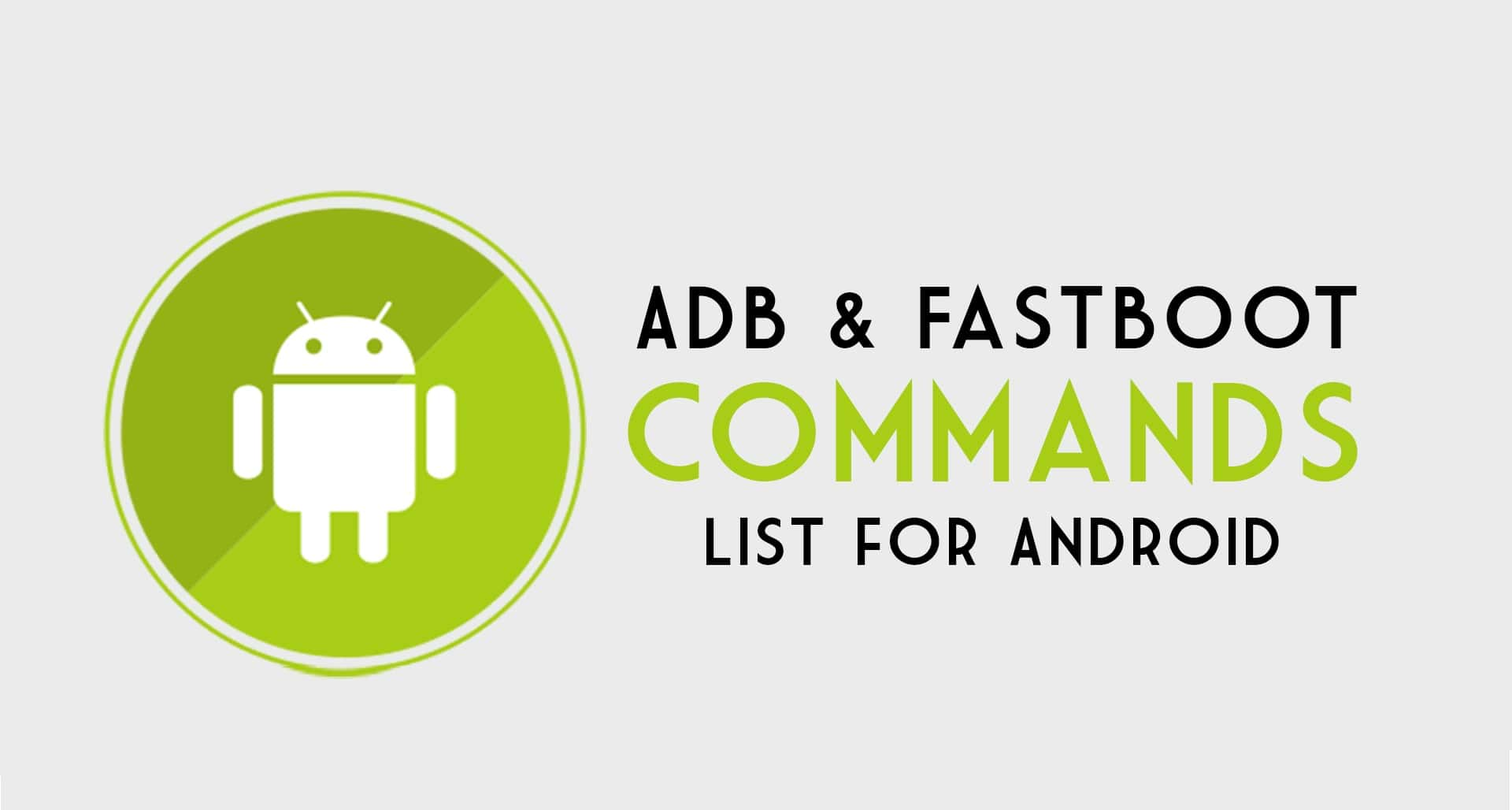 Ultimate List of ADB & Fastboot Commands
